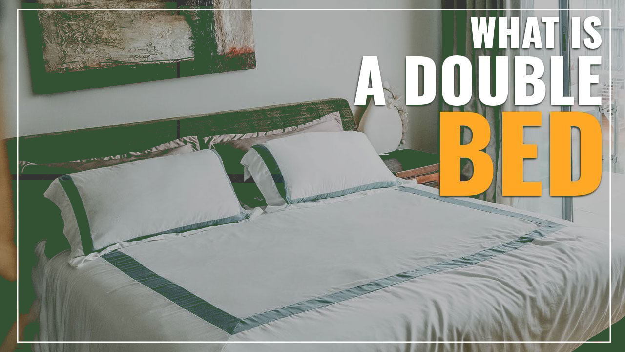 An Ultimate Guide to Double Beds   Types, Sizes, Other Variations